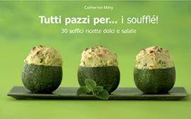 Uscite della settimana - Il Castello - Tutti pazzi per... i soufflé!  http://www.ilcastelloeditore.it/catalogo.php?src=&page=1&id=8865204257  Autore: MERY Editore: CASTELLO Collana: TUTTI PAZZI PER... Pagine: 64  30 ricette dolci e salate per preparare soufflé squisiti! Zucchine e menta, salmone, carote e chorizo, cocco e mango, biscotti speziati, frutti della passione... Tutte ricette sorprendenti dall'autrice di Tutti pazzi per... torte e tartine! .. Un successo garantito!  € 9,80