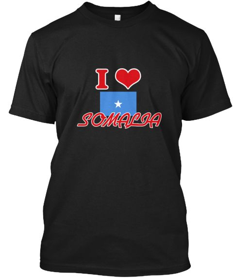 I Love Somalia Black T-Shirt Front - This is the perfect gift for someone who loves Somalia. Thank you for visiting my page (Related terms: I Heart Somalia,Somalia,Somali,Somalia Travel,I Love My Country,Somalia Flag, Somalia Map,Somalia La #Somalia, #Somaliashirts...)