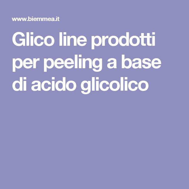 Glico line prodotti per peeling a base di acido glicolico