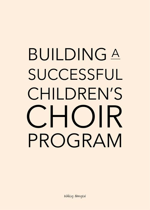 Building a Successful Children's Choir Program | Ashley Danyew