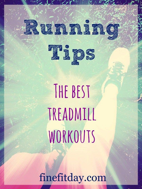 Running Tips - The Best Treadmill Workouts
