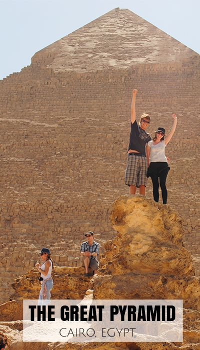 The Great Pyramid of Giza in Cairo, Egypt. A very cool experience and something everyone should experience.