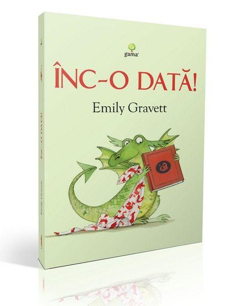 Înc-o dată! -  Emily Gravett redă aventura unui pui de dragon încăpăţânat şi a cărţii sale preferate. În fiecare seară, la culcare, Cedric vrea să asculte aceeaşi poveste. Dar o dată nu e de ajuns, aşa că mama lui trebuie să i-o citească înc‑odată, şi înc-odată... până când ajunge la capătul răbdării, iar Cedric va avea parte de un final neaşteptat!  Varsta: 3-8 ani