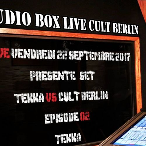 Episode 02 studio Cult Berlin Cult Berlin (AAafter technologik)vsTekka (technologik) par Cult Berlin sur SoundCloud