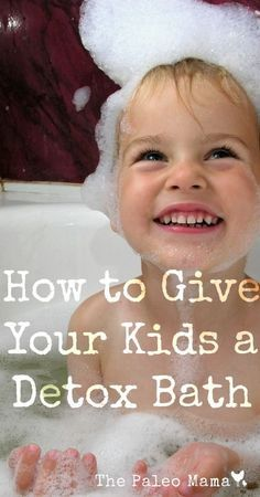 How to Give Your Kids a Detox Bath | www.thepaleomama.com