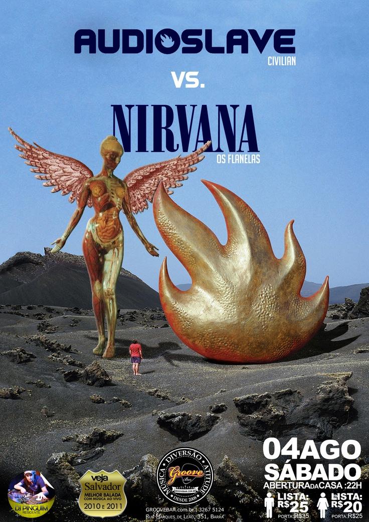 Dia 04/08, no Groove Bar tem Festa Versus: Audioslave vs. Nirvana.    Bandas: Civilian & Os Flanelas  Discotecagem: DJ Pinguim    Acesse nossa lista e entregue com desconto: http://www.groovebar.com.br/lista