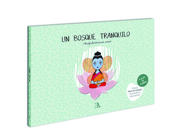 UN BOSQUE TRANQUILO. Mindfulness para niños Un bosque tranquilo es una  apuesta por incorporar Mindfulness 6c98d9197075