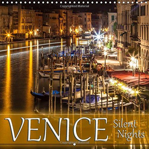 Venice Silent Nights 2017: Lovely Calm and Peaceful Impre... https://www.amazon.co.uk/dp/1325197653/ref=cm_sw_r_pi_dp_x_dQBoybYYH0JJ3 #calendar #square #UK #international #calendar2017 #wall #Venice #nighscapes #bulb #Italy #city #night #lovely #lonely #idyllic #gondola #CanalGrande #sights