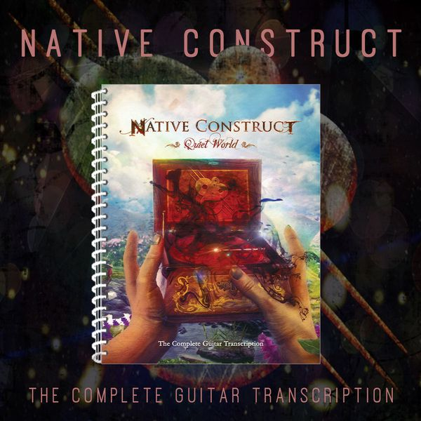 Native Construct - Quiet World | Printed Guitarbook (Printed Guitar Books) | Sheet Happens Publishing
