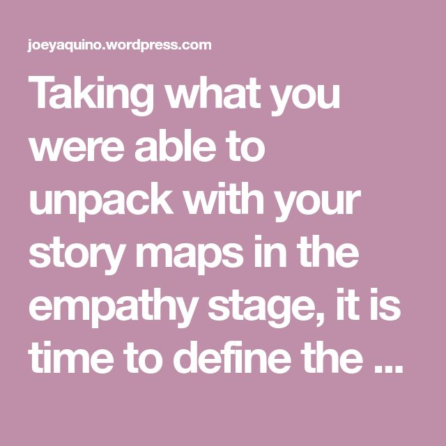 """Taking what you were able to unpack with your story maps in the empathy stage, it is time to define the user inspired problem. The ultimate goal of the """"Define"""" stage is: 1. To develop …"""