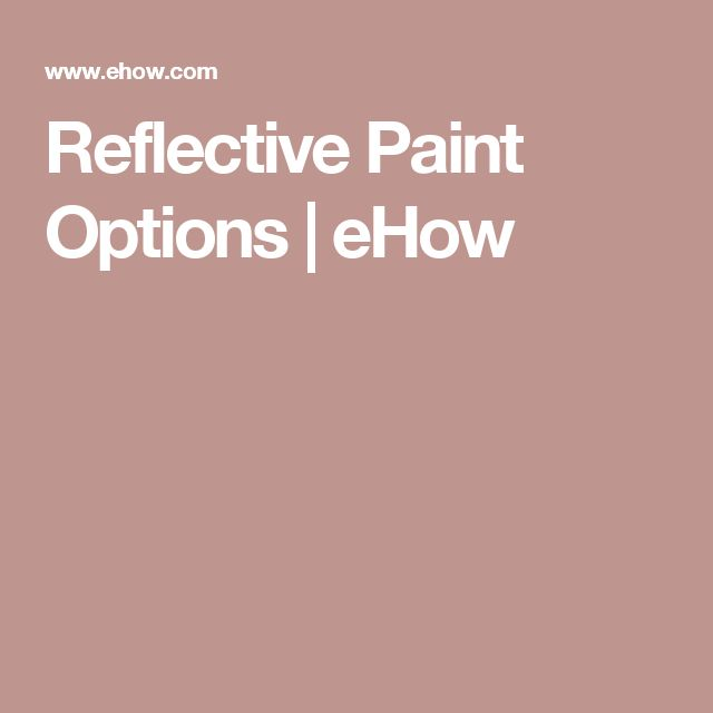 Reflective Paint Options | eHow
