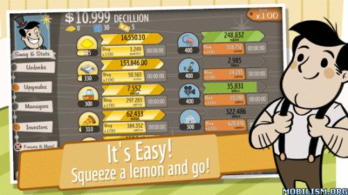 AdVenture Capitalist v5.0.0 (Mod Money)Requirements: 2.3 +Overview: Welcome, eager young investor, to AdVenture Capitalist! Arguably the world's greatest Capitalism simulator!  Have you always dreamed of owning your own...