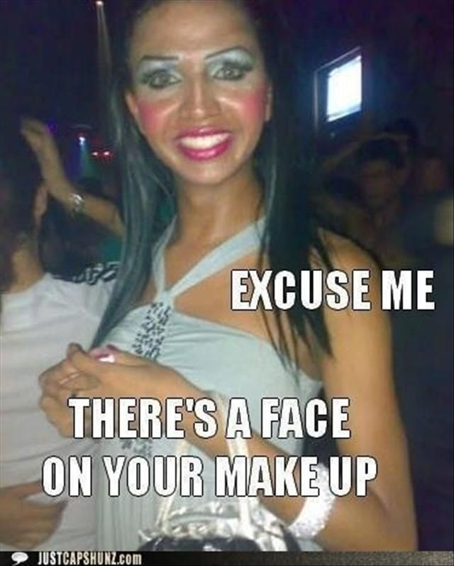 Oh...my...: Too Much Makeup, Girls, Make Up, Friends, Faces, Makeup Fails, Excuses Me, So Funny, Clowns