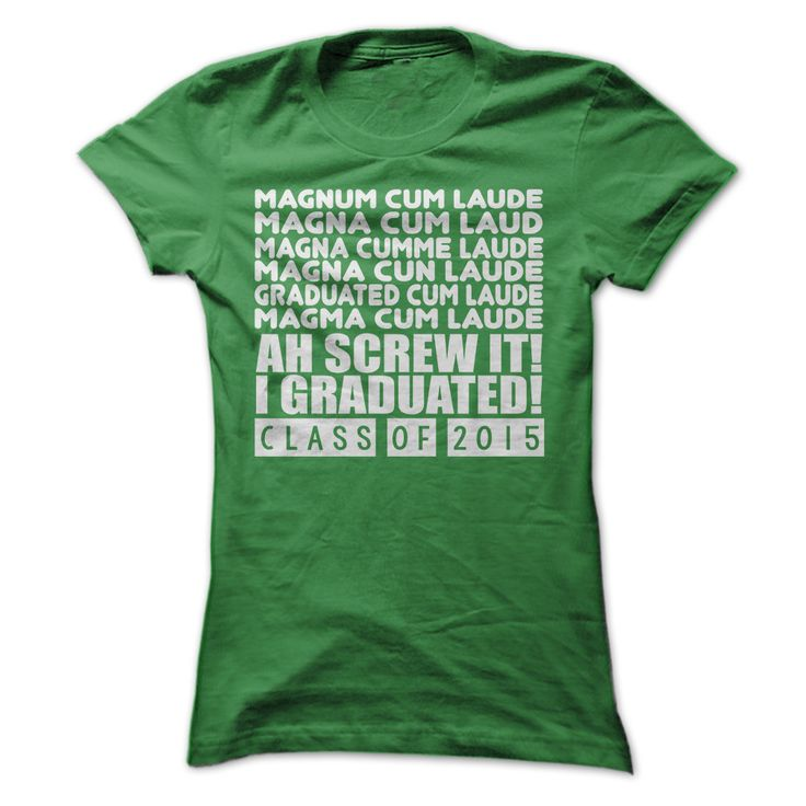 Magnum Cum Laude T Shirt,  Magna Cum Laude Magma Cum Laude  Ah Screw It T Shirt, College Graduation Tee Shirt #coffee Are you graduating from college magna cum laude? that is fantastic! Why not let the world know of your achievement, with this funny T shirt that pokes a little fun at the pronunciation of Magna Cum Laude?     #teacher Magnum Cum Laude, Magnum Cum Laude T Shirt, Screw It T Shirt, graduation top, class of 2015 tshirt , class of 2015 hoodie , college graduate hoodie, g