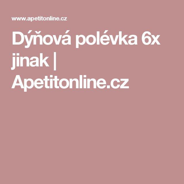 Dýňová polévka 6x jinak | Apetitonline.cz