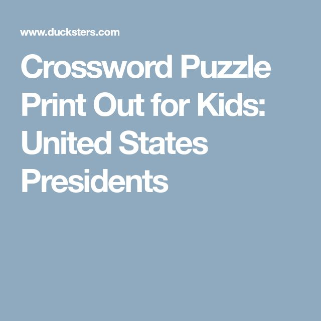 Crossword Puzzle Print Out for Kids: United States Presidents