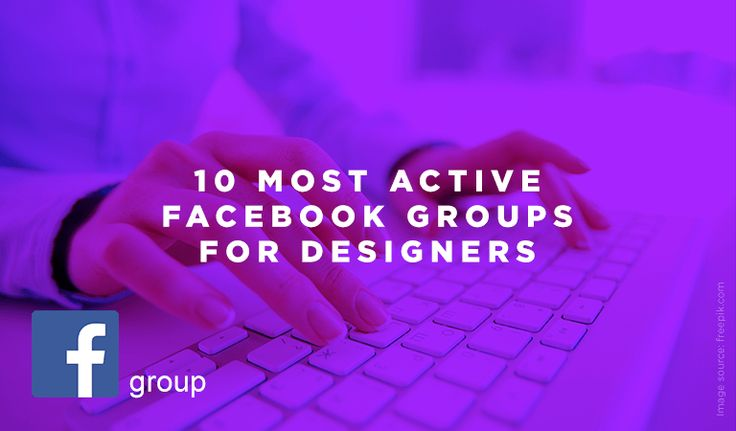 10+ Most Active Facebook Groups for Designers