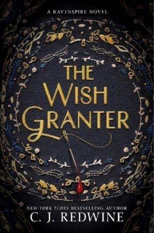 The Wish Granter (Ravenspire #2) by C.J. Redwine