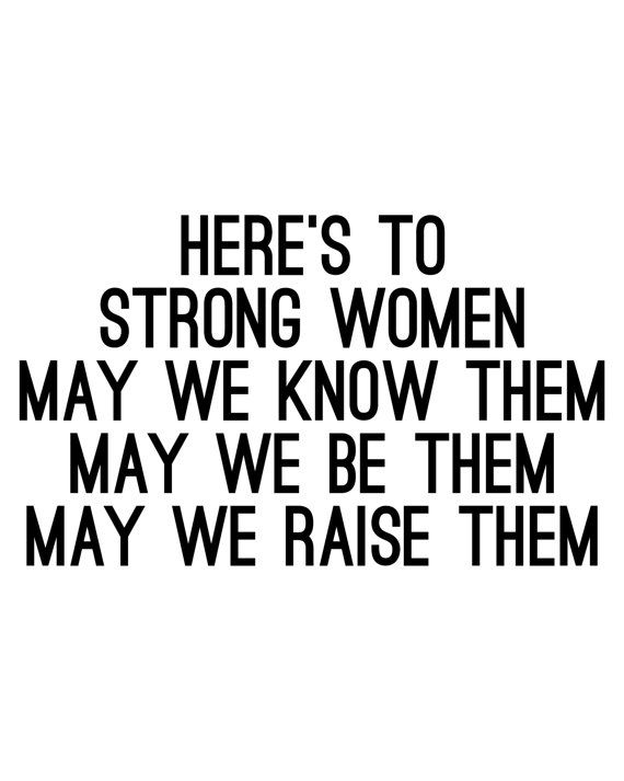 Here's To Strong Women Poster Print Quote by SincerelyByNicole