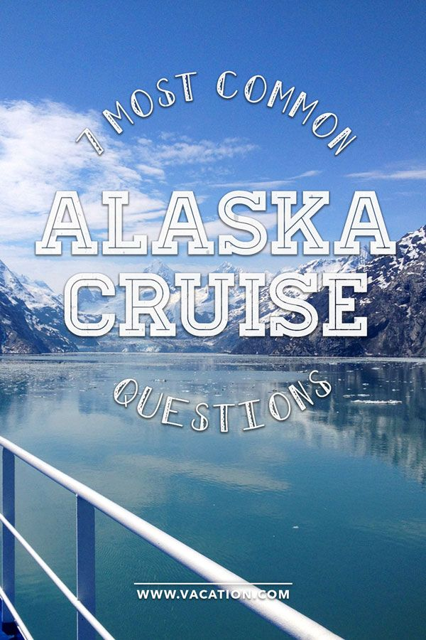 Q&A covers seven of the most commonly asked questions by Alaska cruisers