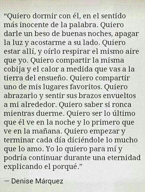 Quiero dormir con el, en el sentido mas inocente de la palabra... #DeniseMarquez