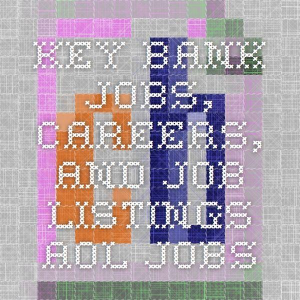 Key Bank    Jobs, Careers, and Job Listings - AOL Jobs