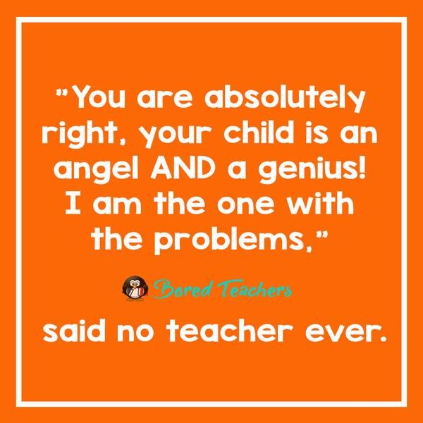 """23 """"Said No Teacher Ever"""" Quotes To Get You Through Another School Day – Bored Teachers"""