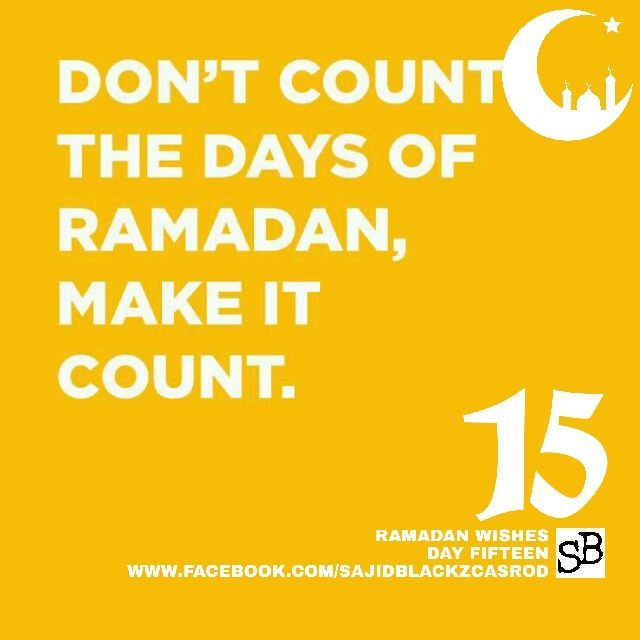 Ramadan Day 15 Ramadan Day Ramadan Quotes Ramadan