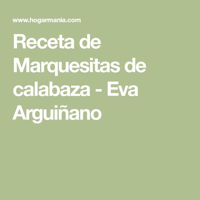 Receta de Marquesitas de calabaza - Eva Arguiñano