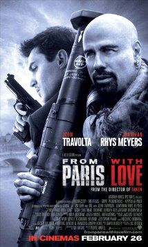 From Paris with Love (2010) In Paris, a young employee in the office of the US Ambassador hooks up with an American spy looking to stop a terrorist attack in the city.