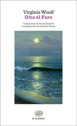 Virginia Woolf, Gita al Faro, ET Classici - DISPONIBILE ANCHE IN EBOOK