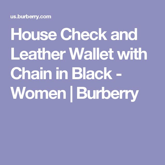House Check and Leather Wallet with Chain in Black - Women | Burberry. Like the one I lost!