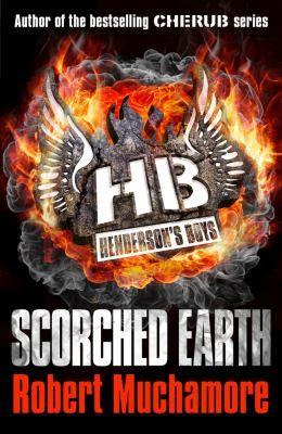 Scorched earth by Muchamore, Robert . Series: Henderson's boys : 7. Hodder Children's, 2013