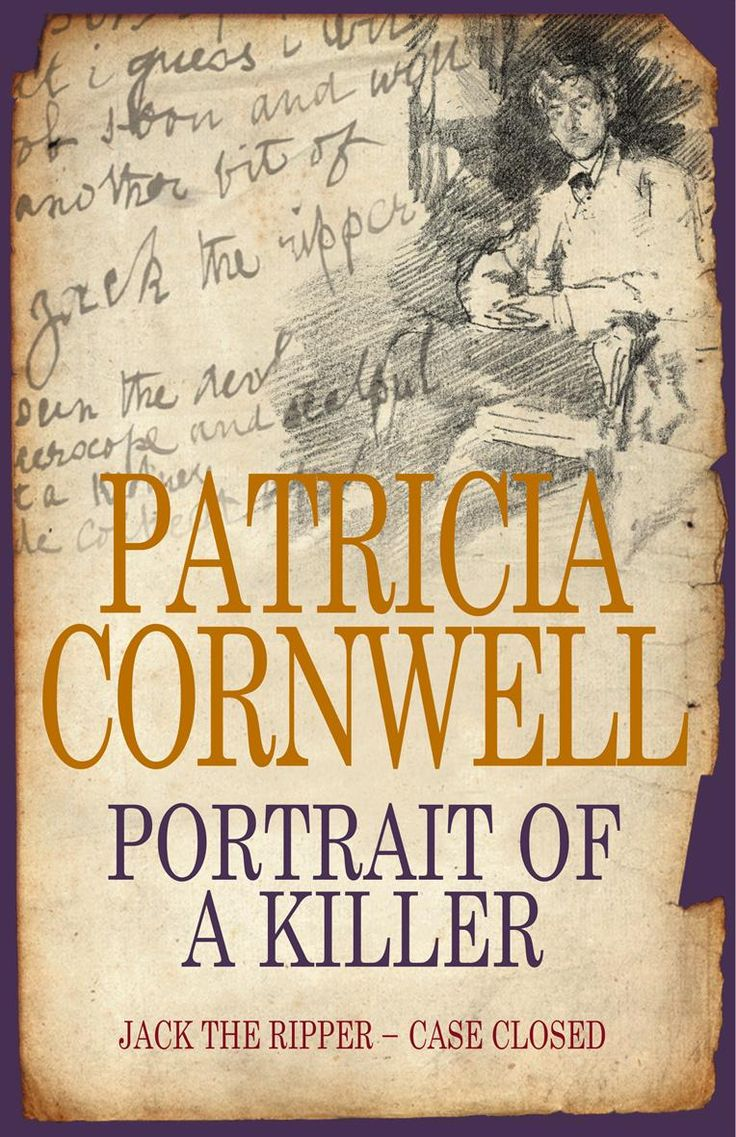 Portrait of a Killer: Jack the Ripper – Case Closed by Patricia Cornwell