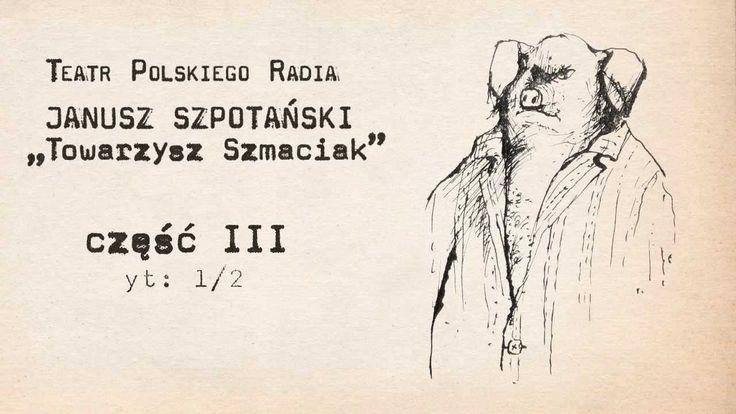 """Teatr Polskiego Radia: Janusz Szpotański — """"Towarzysz Szmaciak"""" cz. III ..."""