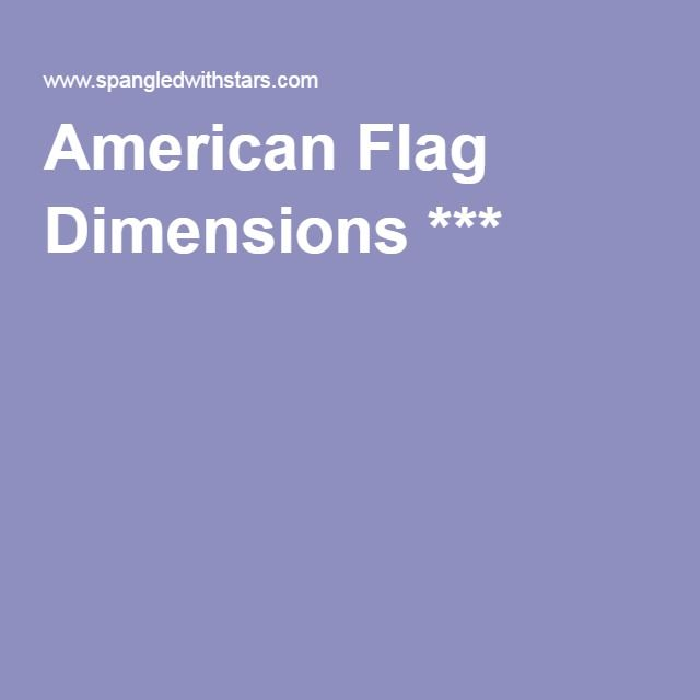 American Flag Dimensions ***