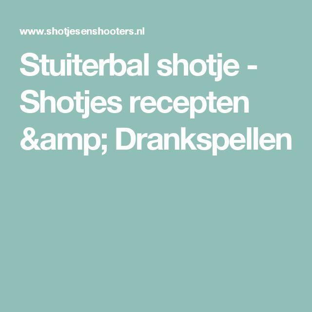 Stuiterbal shotje - Shotjes recepten & Drankspellen