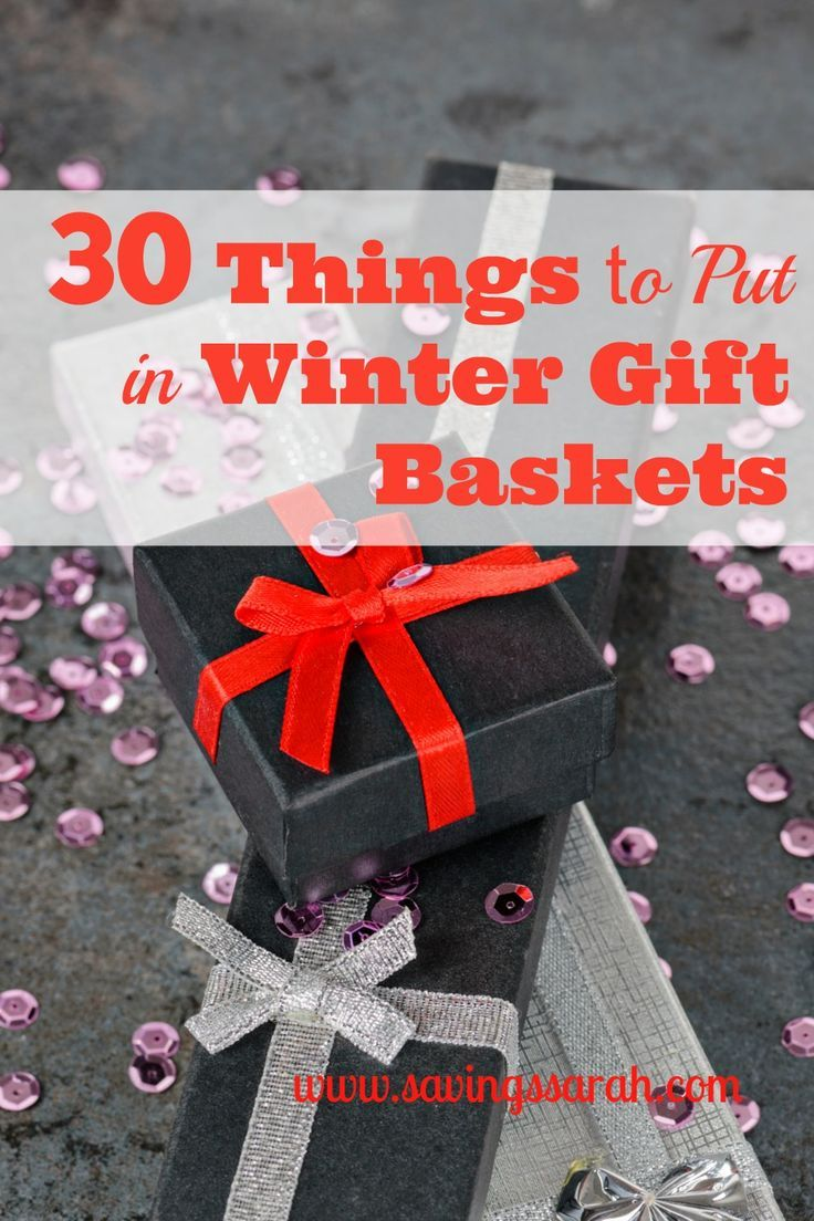 30 Things To Put In Winter Gift Baskets Earning And Saving With Sarah Winter Gift Basket Winter Gift Gifts