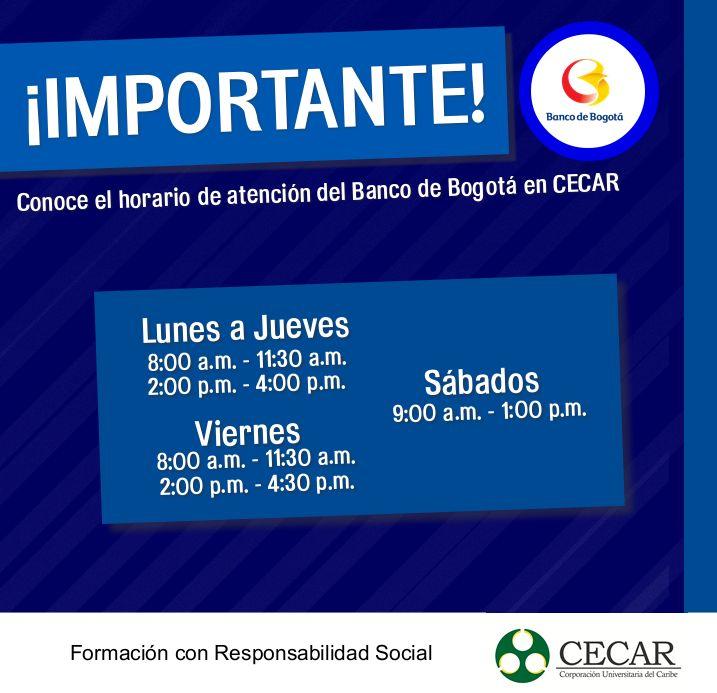 Conoce el horario de atención del Banco de Bogotá en CECAR.  ¡Nos gusta hacer más fácil tu vida!