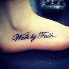 walk by faith tattoo on foot – Bing Images
