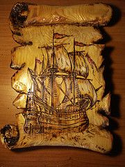 Wood Burning Art - Carved to look like an old scroll with a ship <3 I doubt I'll be able to make something like this on my first try!