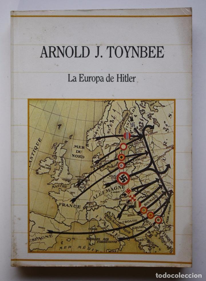 LA EUROPA DE HITLER - ARNOLD J. TOYNBEE (Libros de Segunda Mano - Historia - Otros)