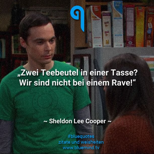 #bluequotes #zitate #quote #spruch #sheldon #cooper #tbbt #TheBigBangTheory