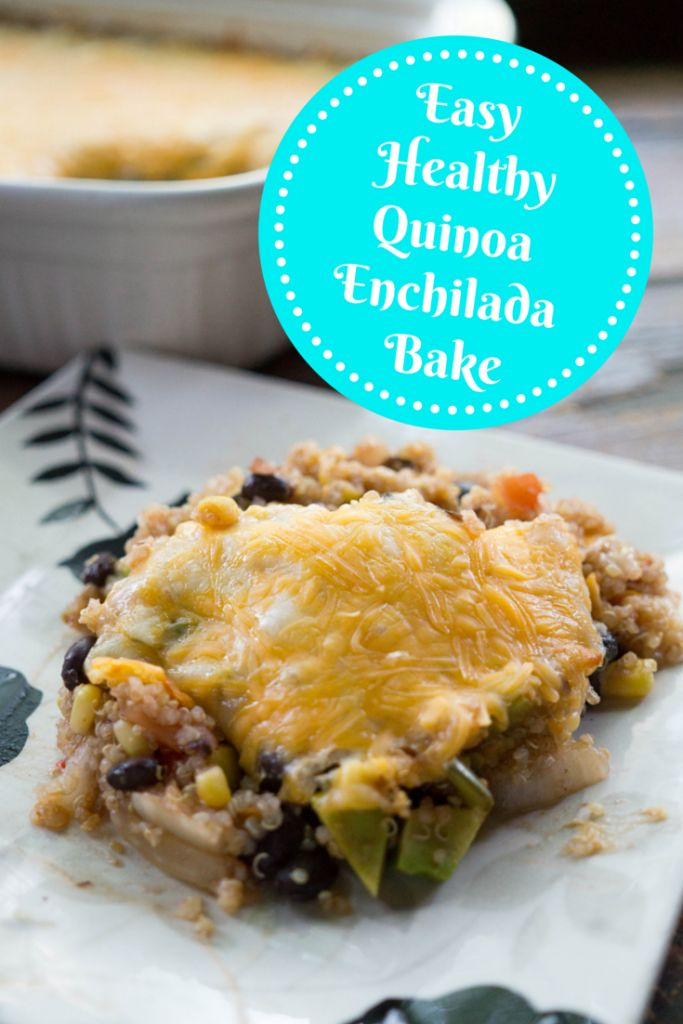 Easy Healthy Quinoa Enchilada Bake