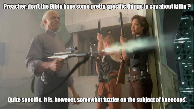 The Bible: somewhat fuzzy on the subject of kneecaps. #Firefly