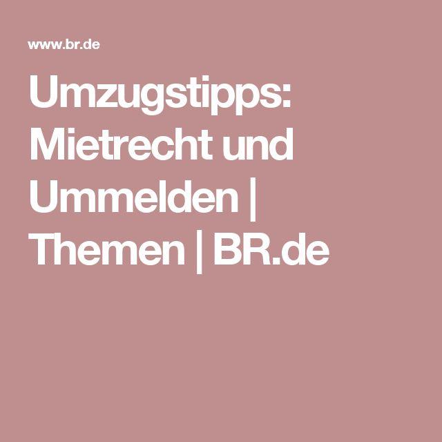 Umzugstipps: Mietrecht und Ummelden | Themen | BR.de