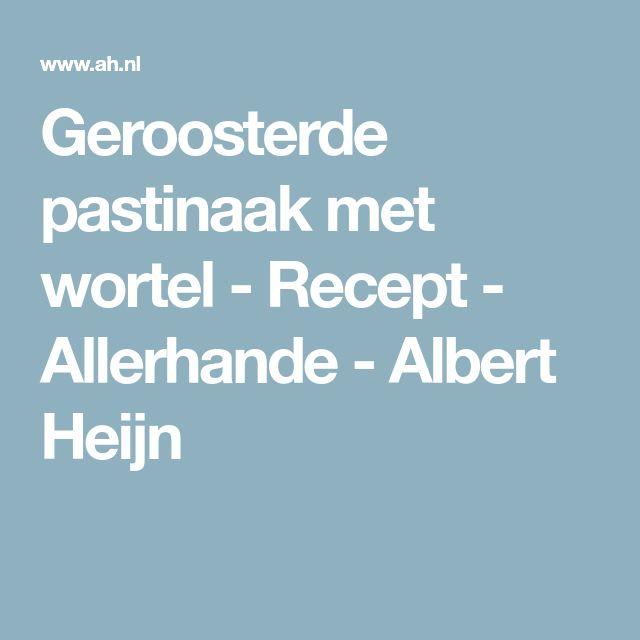 Geroosterde pastinaak met wortel - Recept - Allerhande - Albert Heijn