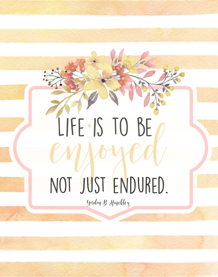 Life is to be enjoyed- Gordon B Hinckley- instant download by Mimileeprintables on Etsy