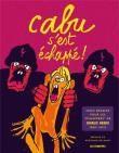 Cabu s'est échappé ! 1000 dessins pour les échappées de Charlie Hebdo, 1969 - 2015 - cartonné - Cabu, Bertrand Delanoë - Achat Livre - Prix Fnac.com