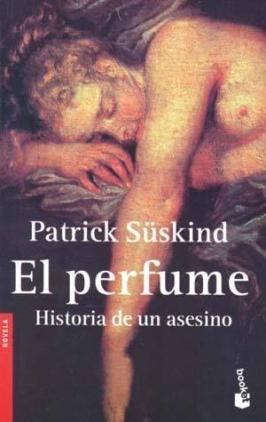 El perfume de Patrick Suskind.  Para mis alumnos de 1Bachillerato
